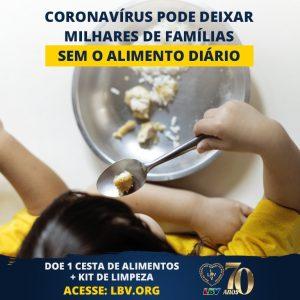 Saiba como ajudar as famílias afetadas pelo novo coronavírus junto com a LBV